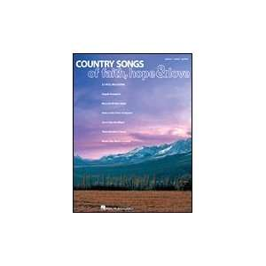 Country Songs of Faith, Hope & Love   Piano/Vocal/Guitar