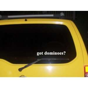 got dominoes? Funny decal sticker Brand New Everything