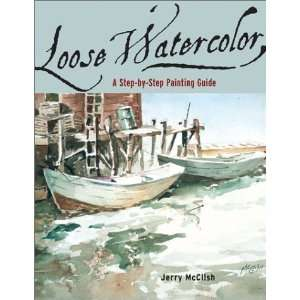 Loose Watercolor: A Step by Step Painting Guide [Paperback