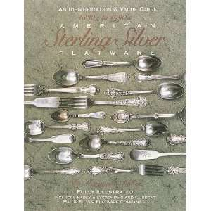 American Sterling Silver Flatware 1830s 1990s: An