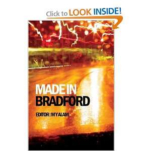 Made in Bradford (9781901927320): M. Y. Alam: Books