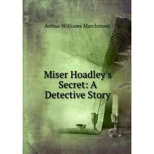 Hoadleys Secret A Detective Story Arthur Williams Marchmont Books