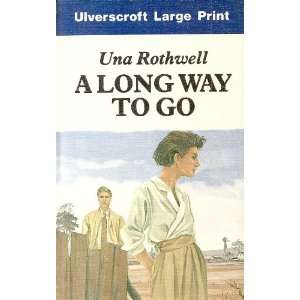 A Long Way to Go (9780708916179) Una Rothwell Books