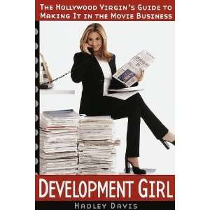 Development Girl  The Hollywood Virgins Guide to Making