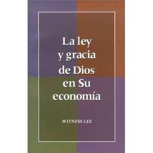 La Ley y Gracia de Dios en su Economia (Spanish Edition