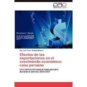 de las exportaciones en el crecimiento económico: caso peruano: Una