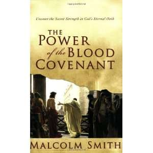 of the Blood Covenant Uncover the Secret Strength of Gods Eternal