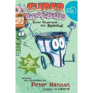 Super Goofballs, Book 3 Super Underwearand Beyond