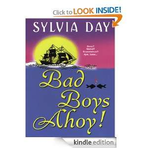 Bad Boys Ahoy! Sylvia Day  Kindle Store