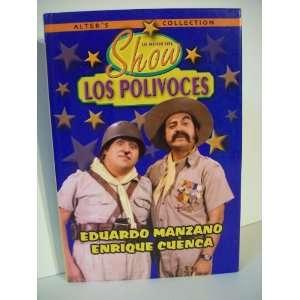 LOS POLIVOCES LO MEJOR DEL SHOW EDUARDO MANZANO & ENRIQUE