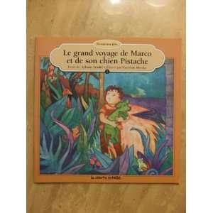 Le Grand Voyage De Marco Et De Son Chein Pistache (Il