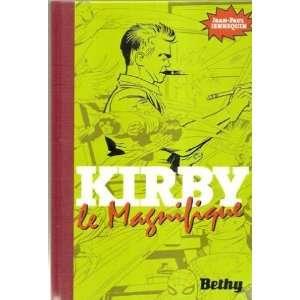Kirby le Magnifique A la memoire de Rose Kirby (1922 1997
