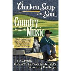 Chicken Soup for the Soul Country Music The Inspirational Stories