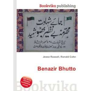 Benazir Bhutto: Ronald Cohn Jesse Russell:  Books