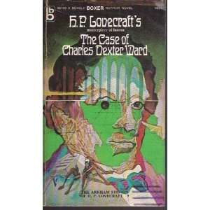 LOVECRAFTS THE CASE OF CHARLES DEXTER WARD H. P. LOVECRAFT