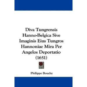 Diva Tungrensis Hanno Belgica Sive Imaginis Eius Tungros Hannoniae