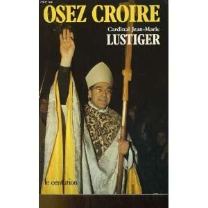1981 1984 (French Edition) (9782227310681): Jean Marie Lustiger: Books