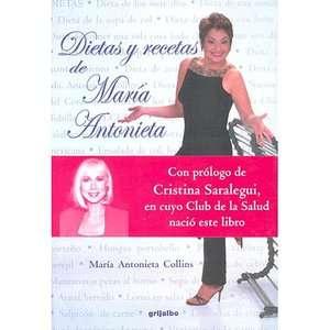Dietas y Recetas de Maria Antonieta = Maria Antonietas