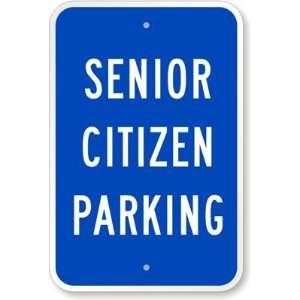 Senior Citizen Parking High Intensity Grade Sign, 18 x 12