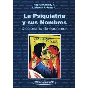 La Psiquiatria Y Sus Nombres Diccionario De Eponimos